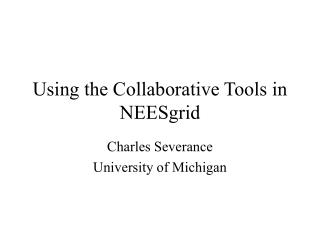 Using the Collaborative Tools in NEESgrid