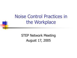 Noise Control Practices in  the Workplace