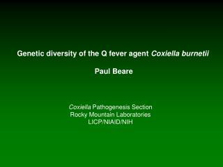 Genetic diversity of the Q fever agent  Coxiella burnetii Paul Beare