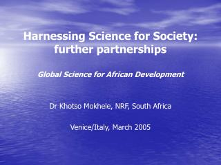 Harnessing Science for Society:  further partnerships