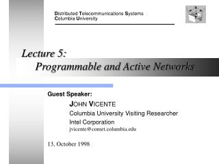 Lecture 5:       Programmable and Active Networks