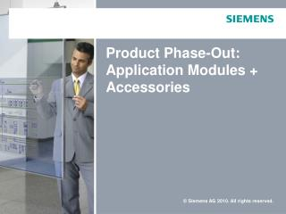 Product Phase-Out:  Application Modules +  Accessories
