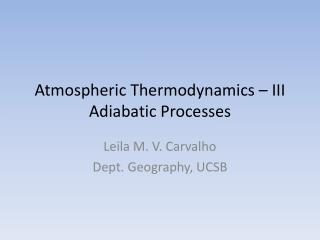 Atmospheric Thermodynamics – III Adiabatic Processes