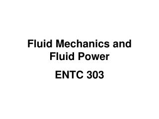Fluid Mechanics and  Fluid Power