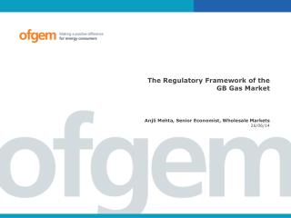 The Regulatory Framework of the GB Gas Market