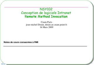 NSY102 Conception de logiciels Intranet R emote  M ethod  I nvocation