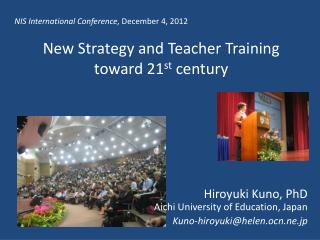 New Strategy and Teacher Training  toward  21 st century