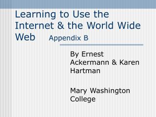 Learning to Use the Internet & the World Wide Web     Appendix B