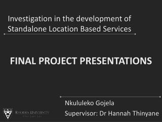 Investigation in the development of Standalone Location Based Services