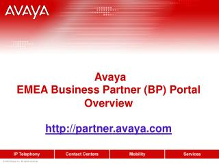 Avaya  EMEA Business Partner (BP) Portal Overview partner.avaya