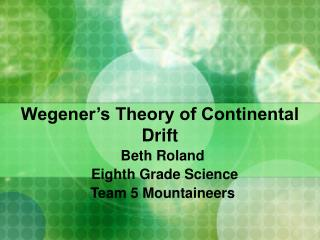 Wegener's Theory of Continental Drift