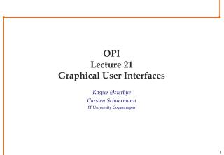 OPI Lecture 21 Graphical User Interfaces