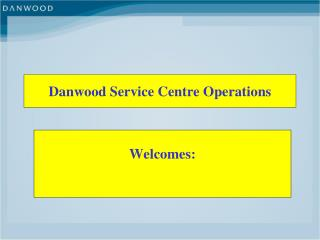 Danwood Service Centre Operations
