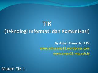 TIK ( Teknologi Informasi dan Komunikasi )
