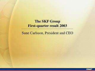 The SKF Group First-quarter result 2003