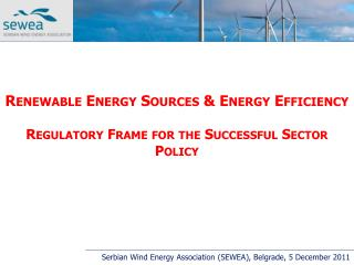 Renewable Energy Sources & Energy Efficiency Regulatory Frame for the Successful Sector Policy