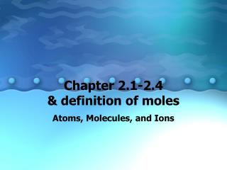 Chapter 2.1-2.4  & definition of moles