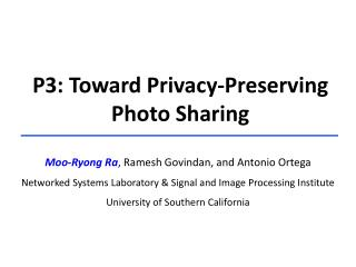 P3: Toward Privacy-Preserving Photo Sharing