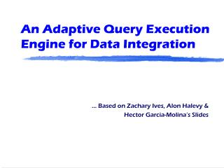An Adaptive Query Execution Engine for Data Integration