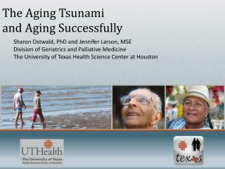 The Aging Tsunami and Aging Successfully