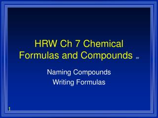 HRW Ch 7 Chemical Formulas and Compounds  pp