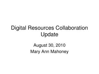 Digital Resources Collaboration Update