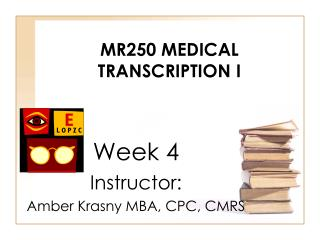 MR250 Medical Transcription I