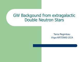 GW Backgound from extragalactic Double Neutron Stars
