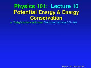 Physics 101:  Lecture 10 Potential  Energy & Energy Conservation