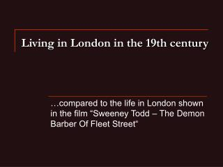 Living in London in the 19th century