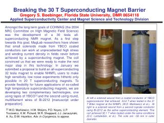 Superconducting magnets have multiple broad impacts: