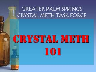GREATER PALM SPRINGS CRYSTAL METH TASK FORCE