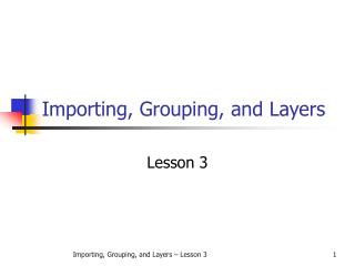 Importing, Grouping, and Layers