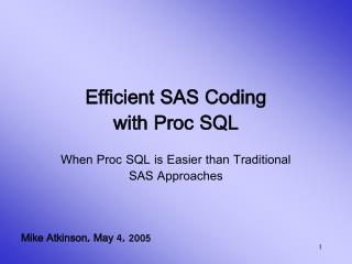 Efficient SAS Coding with Proc SQL