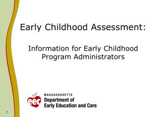 Early Childhood Assessment: Information for Early Childhood Program Administrators