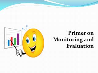 Primer on  Monitoring and Evaluation