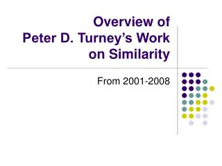 Overview of  Peter D. Turney's Work on Similarity