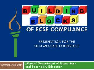 of ECSE Compliance Presentation for the  2014 Mo-case conference