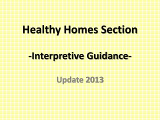 Healthy Homes Section -Interpretive Guidance-