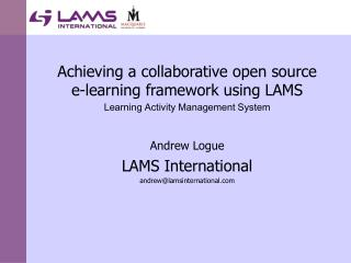 Achieving a collaborative open source e-learning framework using LAMS