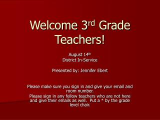 Welcome 3 rd  Grade Teachers!