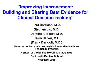 """Improving Improvement:  Building and Sharing Best Evidence for Clinical Decision-making"""