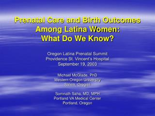 Prenatal Care and Birth Outcomes Among Latina Women: What Do We Know?
