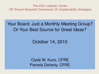 The ASU Lodestar Center 18 th  Annual Nonprofit Conference On Sustainability Strategies