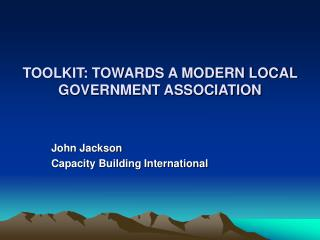 TOOLKIT: TOWARDS A MODERN LOCAL GOVERNMENT ASSOCIATION