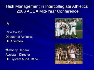 Risk Management in Intercollegiate Athletics  2006 ACUA Mid-Year Conference