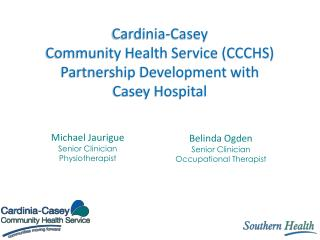 Cardinia-Casey Community Health Service (CCCHS) Partnership Development with Casey Hospital