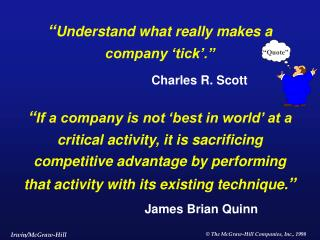""" Understand what really makes a company 'tick'."""