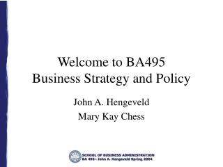 Welcome to BA495 Business Strategy and Policy
