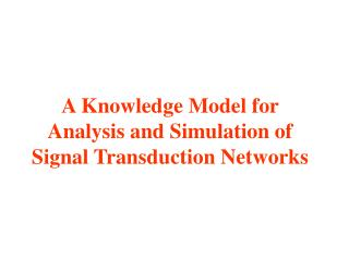 A Knowledge Model for Analysis and Simulation of Signal Transduction Networks